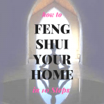How to Feng Shui Your Home in 10 Steps