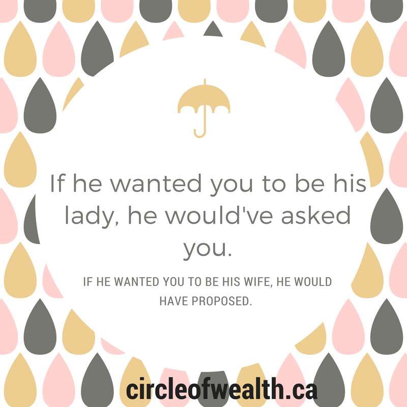 he would have proposed if he wanted you to be his wife