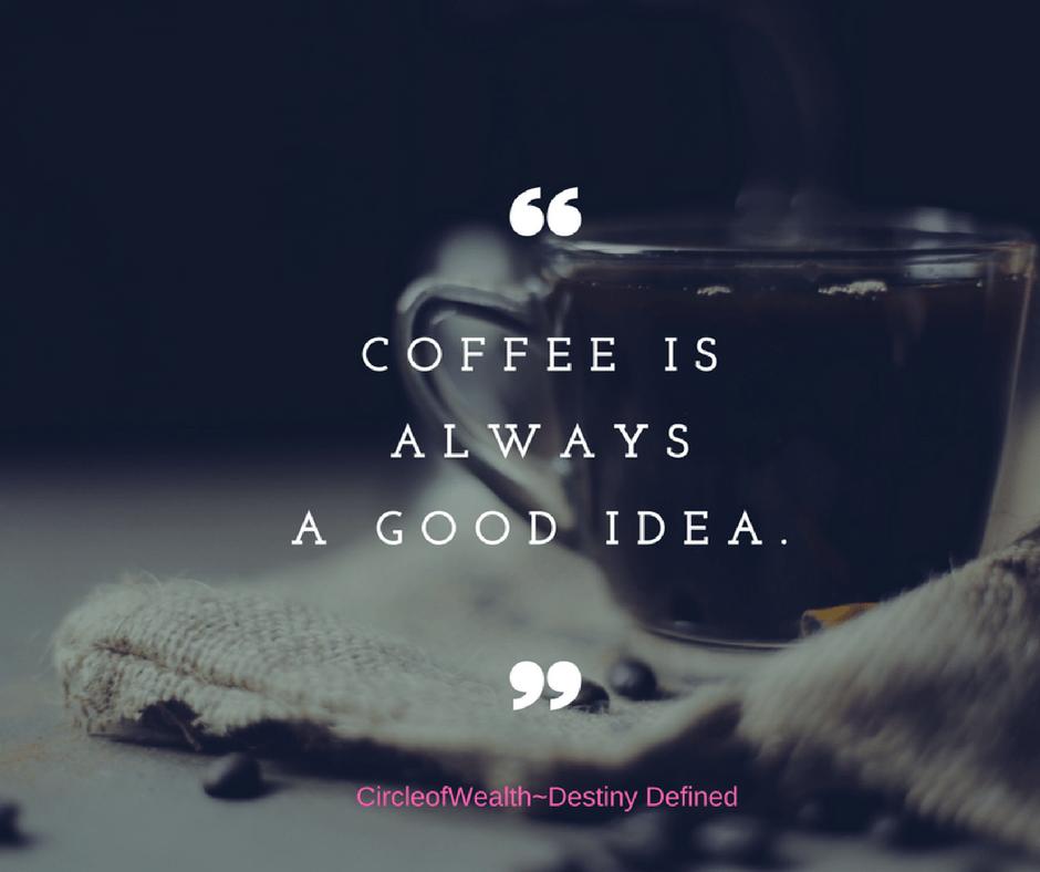 Wanna chat? Coffee is always a good idea