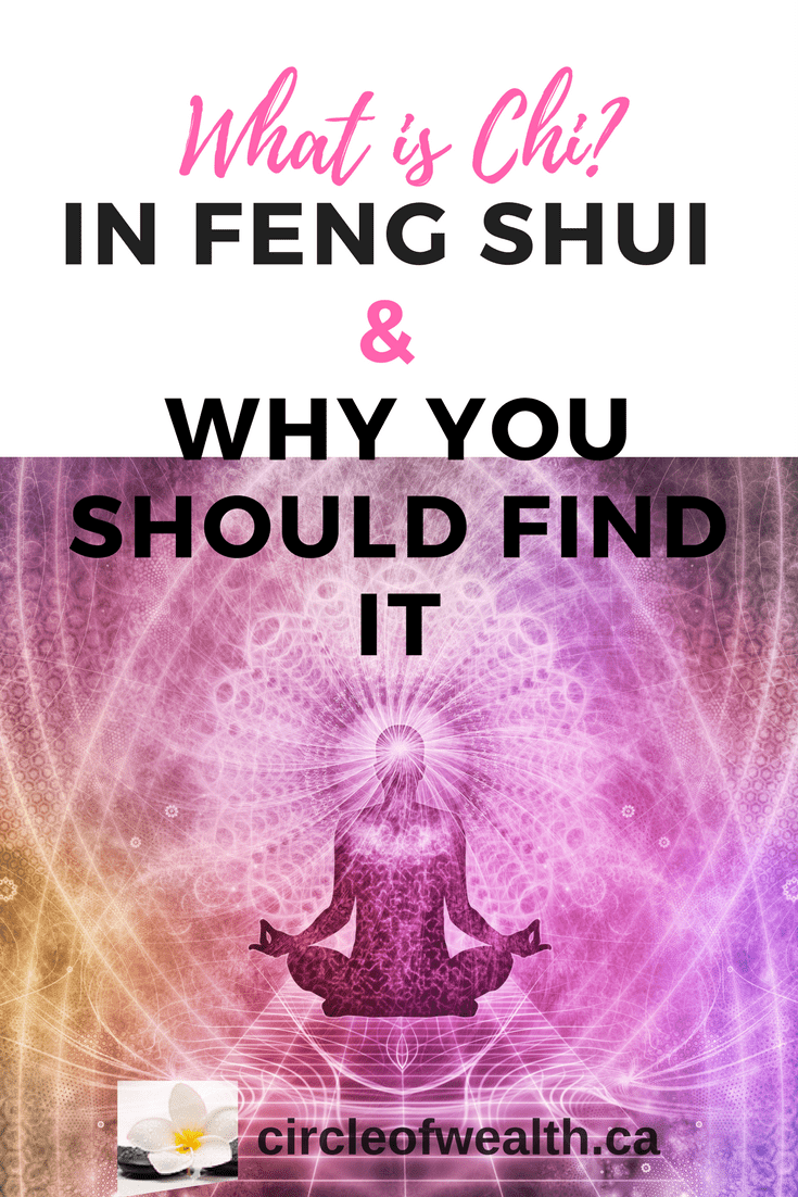 What is Chi in Feng Shui and Why you should find it